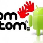 Arriva finalmente il TomTom anche per i dispositivi Android